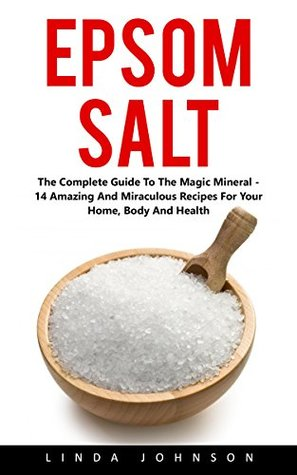 Epsom Salt: The Complete Beginners Guide - Learn How To Become A Licensed And Successful Mortgage Broker!