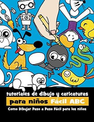 Tutoriales de Dibujo y Caricaturas Para Niños con Letras Fácil ABC: Como Dibujar Paso a Paso Fácil Para los Niños