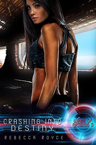 Crashing Into Destiny (Wings of Artemis, #3)