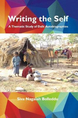 writing-the-self-a-thematic-study-of-dalit-autobiographies