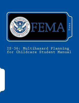Is-36: Multihazard Planning for Childcare Student Manual