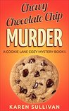 Chewy Chocolate Chip Murder (Cookie Lane #1)