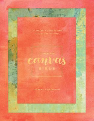 Message Canvas Bible: Coloring and Journaling the Story of God