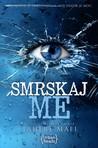 Download Smrskaj me (Smrskaj me #1)