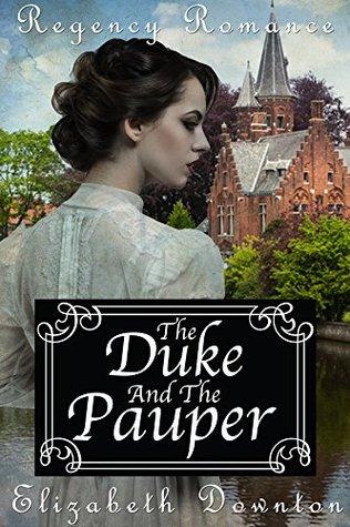 The Duke and The Pauper (Regency Romance)