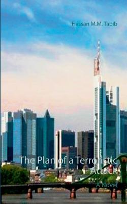 The Plan of a Terroristic Attack: A Novel