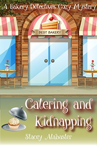 Catering and Kidnapping (Bakery Detectives #7)