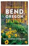 Bend, Oregon Daycations: Day Trips for Curious Families