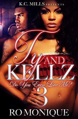 Ty and Kellz 3: Do You Even Love Me?