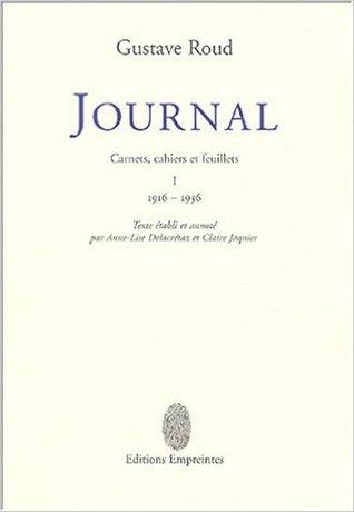 Carnets, cahiers et feuillets. I 1916-1936