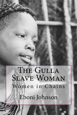 The Gulla Slave Woman: Women in Chains