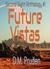 Future Vistas - Second Sight Anthology #1 by D.M. Pruden