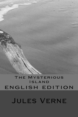 The Mysterious Island: English Edition