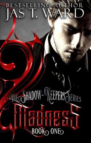 Madness (Shadow-Keepers, #1)