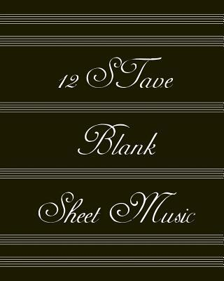 12 Stave Blank Sheet Music: 100 Sheets Music Manuscript Paper