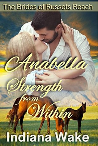 Anabella: Strength From Within (The Mail Order Brides of Russets Reach #1)