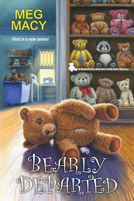 Bearly Departed (Shamelessly Adorable Teddy Bear Mystery, #1)