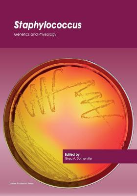 Staphylococcus: Genetics and Physiology