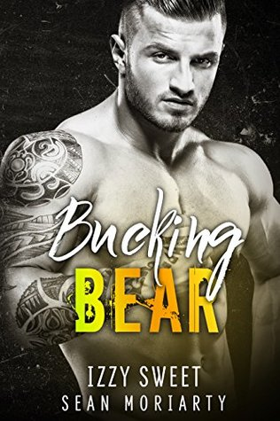 Bucking Bear (Pounding Hearts Book 3) by Izzy Sweet