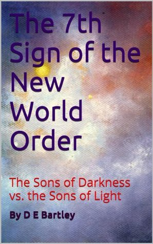 The 7th Sign of the New World Order: The Sons of Darkness vs. the Sons of Light