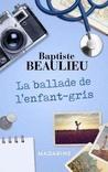 La Ballade de l'Enfant-Gris by Baptiste Beaulieu
