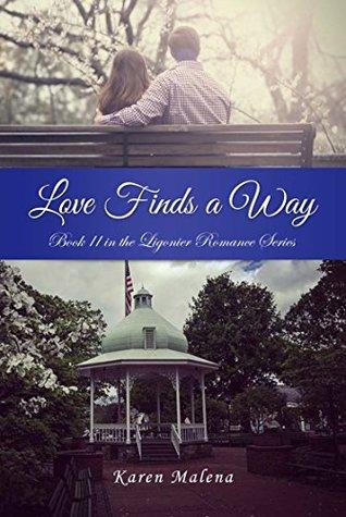 Love Finds A Way by Karen Malena