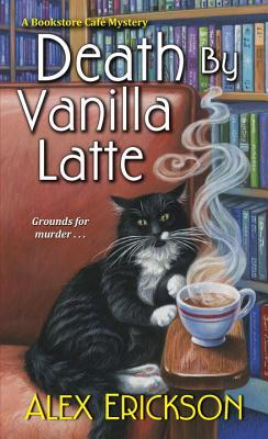 Death by Vanilla Latte (Bookstore Cafe Mystery, #4)