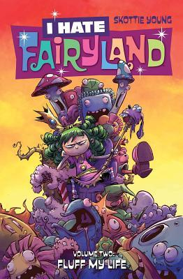 I Hate Fairyland, Volume 2: Fluff My Life