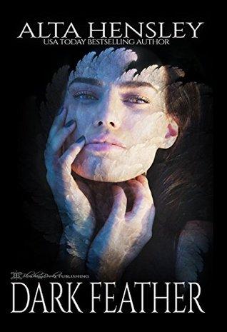 Dark Feather by Alta Hensley