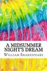 A Midsummer Night's Dream: Includes MLA Style Citations for Scholarly Secondary Sources, Peer-Reviewed Journal Articles and Critical Essays (Squid Ink Classics)