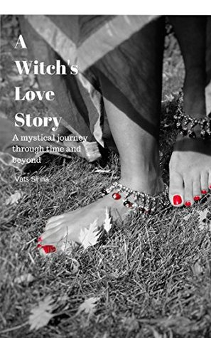 A Witch's Love Story: A mystical journey through time and beyond