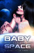 Baby, It's Cold in Space by Margo Bond Collins