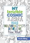 My Invisible Cosmic Zebra Has Hashimoto's Disease - Now What? by Jessie Riley