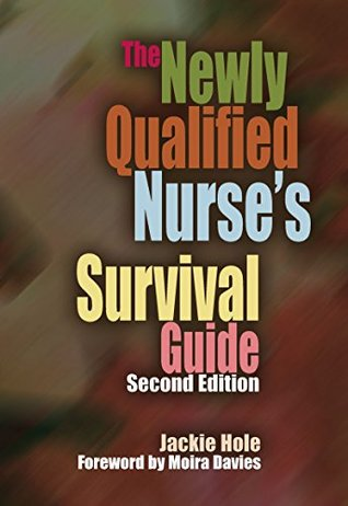 The Newly Qualified Nurse's Survival Guide, Second Edition