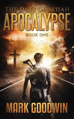 Apocalypse (The Days of Elijah #1)