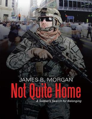 Not Quite Home: A Soldier's Search for Belonging