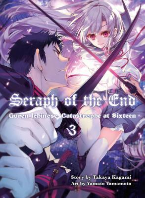 Seraph of the End: Guren Ichinose: Catastrophe at Sixteen Omnibus (2-in-1 Edition), Vol. 3 (Seraph of the End: Guren Ichinose: Catastrophe at Sixteen Omnibus, #3)