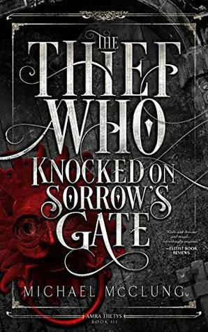 Thief Who Knocked on Sorrow's Gate (Amra Thetys series)