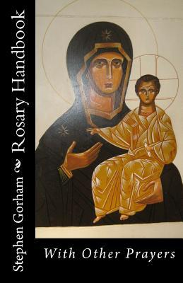 Rosary Handbook: With Other Prayers