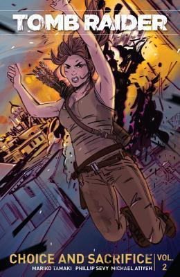 Tomb Raider, Vol 2: Choice and Sacrifice