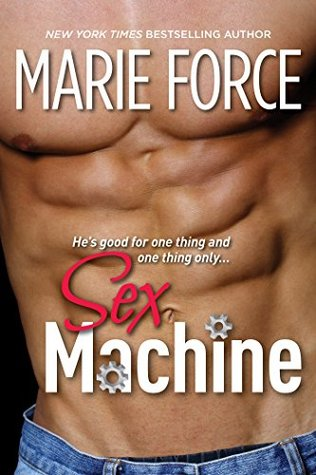 Sex Machine by Marie Force