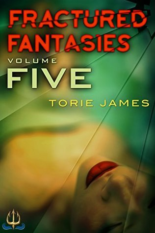 Fractured Fantasies Volume Five