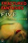 Fractured Fantasies Volume Five