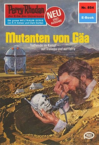 "Perry Rhodan 854: Mutanten von Gäa (Heftroman): Perry Rhodan-Zyklus ""Bardioc"""