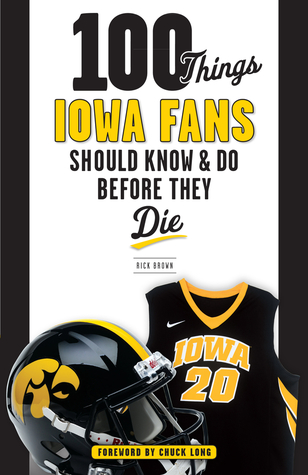 100 Things Iowa Fans Should Know  Do Bef...