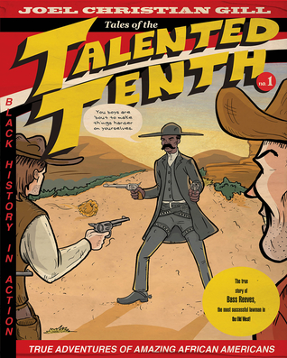 Ebook Bass Reeves: Tales of the Talented Tenth, Volume 1 by Joel Christian Gill PDF!