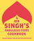 Mr Singh's Fabulous Fiery Cookbook: Anglo-Asian Fusion Recipes with Bite