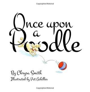 Once upon a Poodle by Chrysa Smith