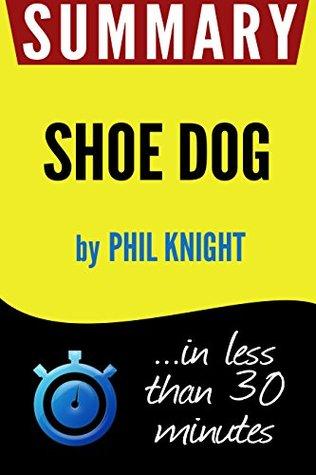 Summary of Shoe Dog: A Memoir by the Creator of Nike