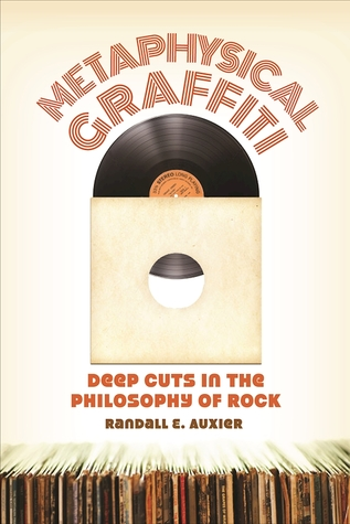 Metaphysical Graffiti: Deep Cuts in the Philosophy of Rock